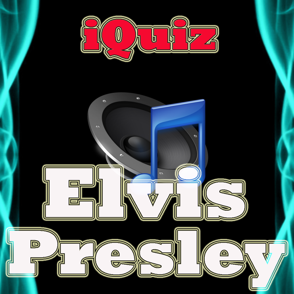 iQuiz for Elvis Presley ( Musician and Lyrics History Trivia )